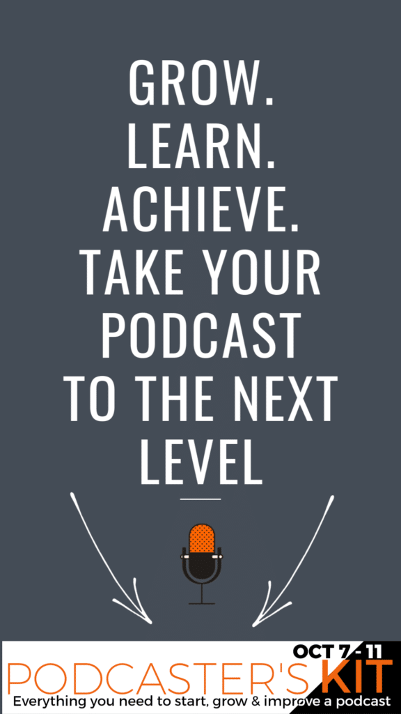 Get the Podcasters Kit 7th to 11th October 2019.
