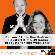 """The the """"All in One Podcast Kickstart Kit"""" in the Podcaster's Kit"""